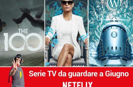 Le 3 Serie TV Netflix da guardare a Giugno