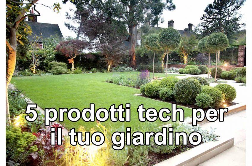 5 prodotti tech per il tuo giardino